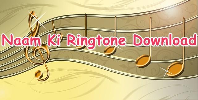 naam ki ringtone download kare