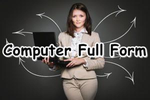 Computer Full Form: कंप्यूटर का फुल फॉर्म क्या है ?