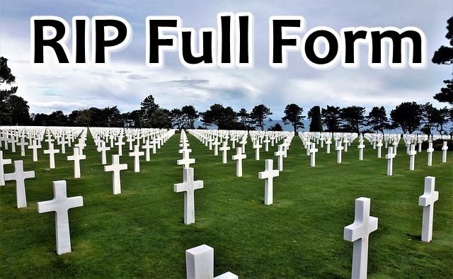 RIP Full Form: रिप का फुल फॉर्म क्या है