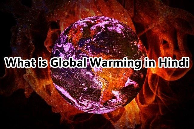 global warming kya hai